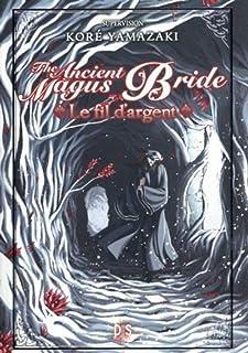 Le fil d'argent - The Ancient Magus Bride (roman)