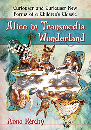 Alice in Transmedia Wonderland: Curiouser and Curiouser New Forms of a Children's Classic (English Edition)