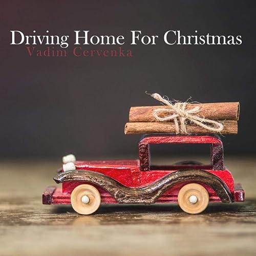 Driving Home For Christmas.Driving Home For Christmas By Vadim Cervenka On Amazon Music