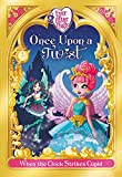 Ever After High: Once Upon a Twist: When the Clock Strikes Cupid...