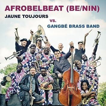 Afrobelbeat (Be/Nin) - Jaune Toujours vs. Gangbé Brass Band - EP