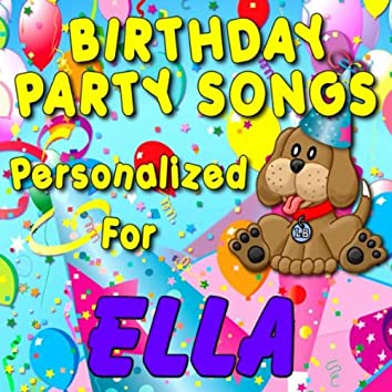 Birthday Party Songs - Personalized For Ella