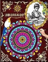 ¡Colorealos!: Un libro para colorear para adultos con los más bellos mandalas para el alivio del estrés y la relajación