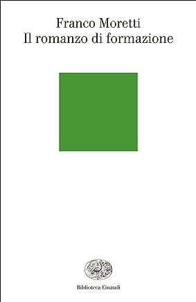 Il romanzo di formazione (Biblioteca Einaudi Vol. 52)
