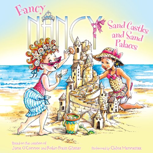 Fancy Nancy: Sand Castles and Sand Palaces audiobook cover art