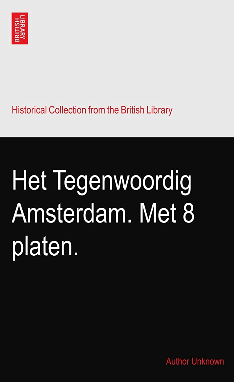 カスタムエイズ小間Het Tegenwoordig Amsterdam. Met 8 platen.