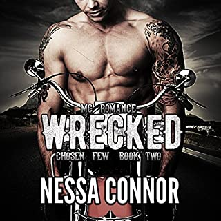 Wrecked     Chosen Few MC, Book 2              By:                                                                                                                                 Nessa Connor                               Narrated by:                                                                                                                                 Andy E. Ross                      Length: 5 hrs and 17 mins     26 ratings     Overall 3.9