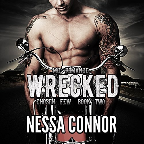 Wrecked     Chosen Few MC, Book 2              By:                                                                                                                                 Nessa Connor                               Narrated by:                                                                                                                                 Andy E. Ross                      Length: 5 hrs and 17 mins     2 ratings     Overall 3.0