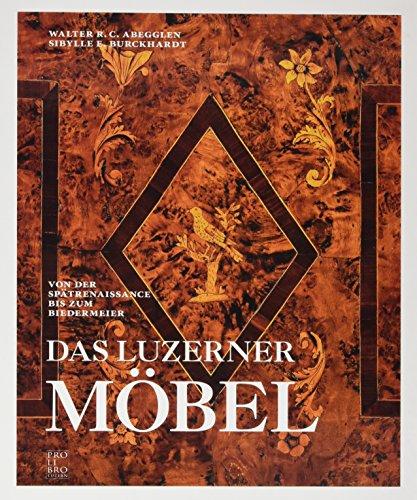 Das Luzerner Möbel: Von der Spätrenaissance bis zum Biedermeier