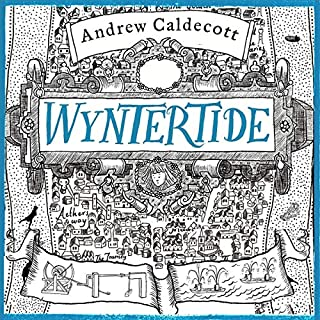 Wyntertide     Rotherweird, Book 2              By:                                                                                                                                 Andrew Caldecott                               Narrated by:                                                                                                                                 Kris Dyer                      Length: 16 hrs and 57 mins     208 ratings     Overall 4.3
