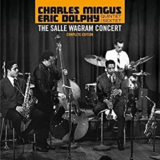 Salle Wagram Concert Complete Edition by CHARLES / DOLPHY,ERIC QUARTET & SEXTET MINGUS (2016-05-04)