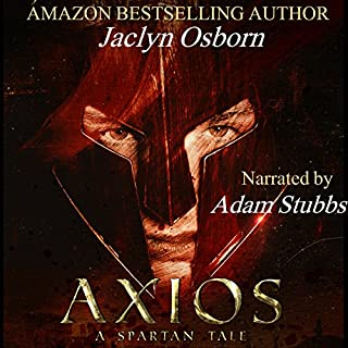 Axios: A Spartan Tale                   By:                                                                                                                                 Jaclyn Osborn                               Narrated by:                                                                                                                                 Adam Stubbs                      Length: 13 hrs and 33 mins     58 ratings     Overall 4.6