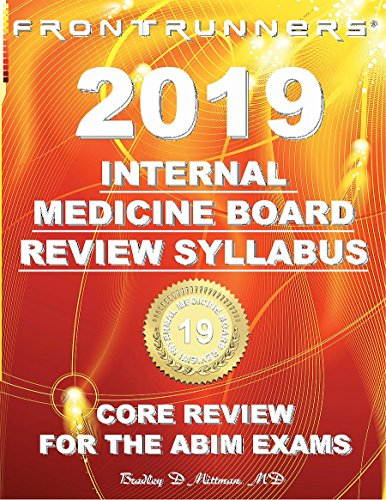 FRONTRUNNERS® Internal Medicine Board Review SYLLABUS 2019: Core Review for the ABIM Certification & Recertification Exams