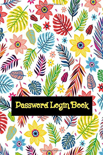 Password Login Book: Internet Password Book Large Print 104 Pages Glossy Cover Design Cream Paper Sheet Size 6x9 Inch ~ Flower - Security # Removable Very Fast Print.
