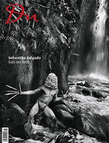 Du 851 - Sebastião Salgado: Salz der Erde (Du Kulturmagazin)