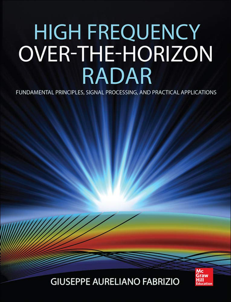 Download High Frequency Over-the-Horizon Radar: Fundamental Principles, Signal Processing, And Practical Applications 