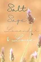 Salt Sage Lavender & Love: A journal for thoughts, notes & spells