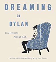 Dreaming of Dylan: 115 Dreams About Bob
