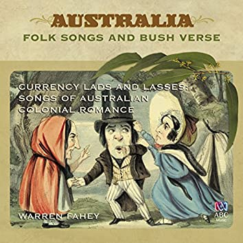 Currency Lads and Lasses: Songs Of Australian Colonial Romance