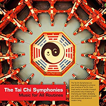 The Tai Chi Symphonies (Music for All Routines)