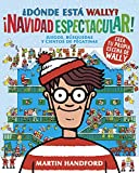 Dónde está Wally? ¡Navidad espectacular! (Colección ¿Dónde está Wally?): Juegos, búsquedas y cientos de pegatinas