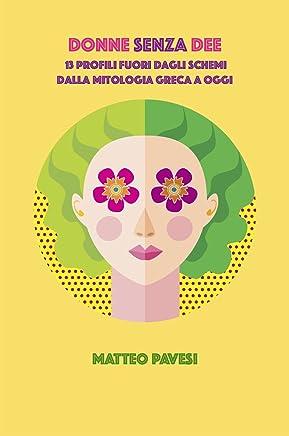 Donne senza Dee: mitologia greca e potere femminile (Mitologia greca applicata Vol. 1)