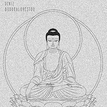 Buddha Loves You