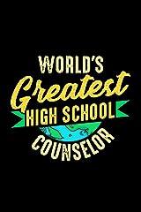 World's Greatest High School Counselor: School Gift For Teachers Paperback