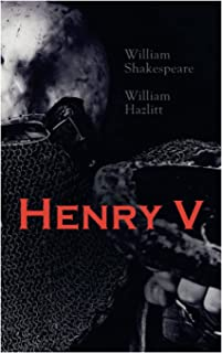 Henry V: Shakespeare's Play, the Biography of the King and Analysis of the Character in the Play