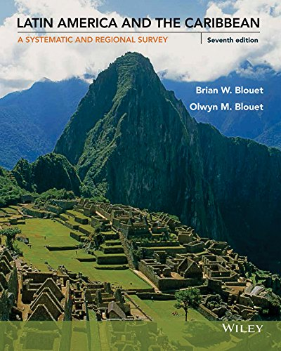 Compare Textbook Prices for Latin America and the Caribbean: A Systematic and Regional Survey 7 Edition ISBN 9781118729847 by Blouet, Brian W.,Blouet, Olwyn M.