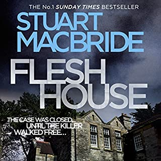 Flesh House     Logan McRae, Book 4              Auteur(s):                                                                                                                                 Stuart MacBride                               Narrateur(s):                                                                                                                                 Steve Worsley                      Durée: 12 h et 48 min     5 évaluations     Au global 4,8