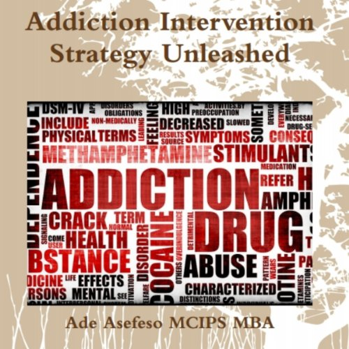 Addiction Intervention Strategy Unleashed audiobook cover art