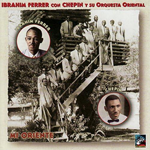 Ibrahim Ferrer & Chepin Y Su Orquesta Oriental