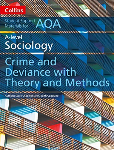 Collins Student Support Materials ? AQA A Level Sociology Crime and Deviance with Theory and Methods