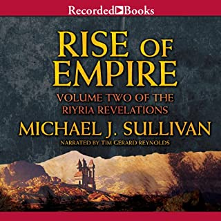 Rise of Empire     Riyria Revelations, Volume 2              By:                                                                                                                                 Michael J. Sullivan                               Narrated by:                                                                                                                                 Tim Gerard Reynolds                      Length: 26 hrs and 27 mins     17,125 ratings     Overall 4.7