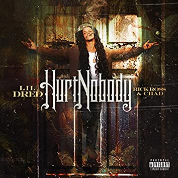 Hurt Nobody (feat. Rick Ross & Chad)