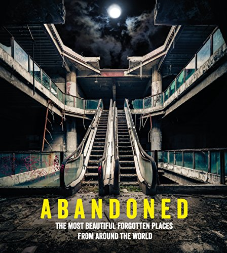 Abandoned: The most beautiful and forgotten places from around the world (Travel) (English Edition)