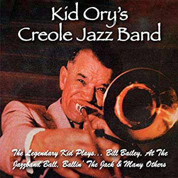 The Legendary Kid Plays Bill Bailey, At the Jazzband Ball, Ballin' the Jack & Many Others