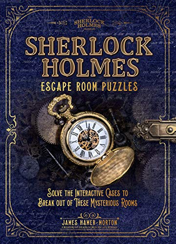Sherlock Holmes Escape Room Puzzles: Solve the Interactive Cases (The Sherlock Holmes Puzzle Collection)