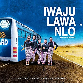 Moving Forward (Iwaju Lawa Nlo)