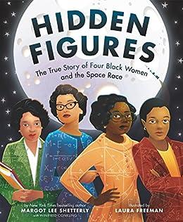 Hidden Figures by [Margot Lee Shetterly, Laura Freeman]