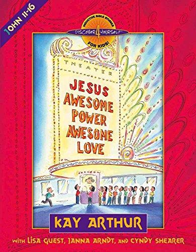 Jesus--Awesome Power, Awesome Love: John 11-16
