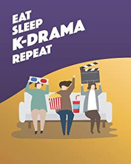 Eat Sleep K-Drama Repeat: - Lined Notebook, Log & Journal - Cute Gift for Friends, Girls, Teens and Women Who Love KDrama ...