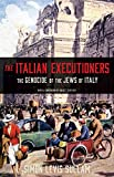 Image of The Italian Executioners: The Genocide of the Jews of Italy