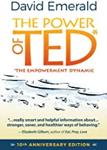 The Power of TED* (*The Empowerment Dynamic): 10th Anniversary Edition