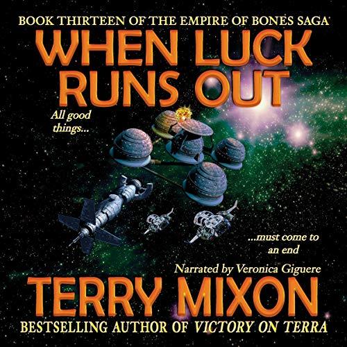 When Luck Runs Out: Book 13 of The Empire of Bones Saga