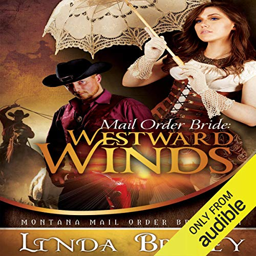 Mail Order Bride: Westward Winds Audiobook By Linda Bridey cover art