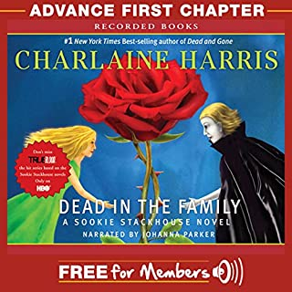 Dead in the Family: Advance First Chapter                   By:                                                                                                                                 Charlaine Harris                               Narrated by:                                                                                                                                 Johanna Parker                      Length: 12 mins     319 ratings     Overall 4.2