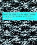 Construire l'architecture - Du matériau brut à l'édifice