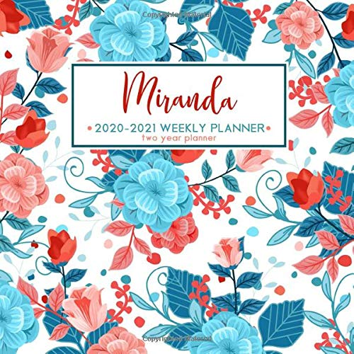 Miranda 2020 - 2021 Weekly Planner | Two Year Planner: Personalized Name Planner Floral Print Calendar